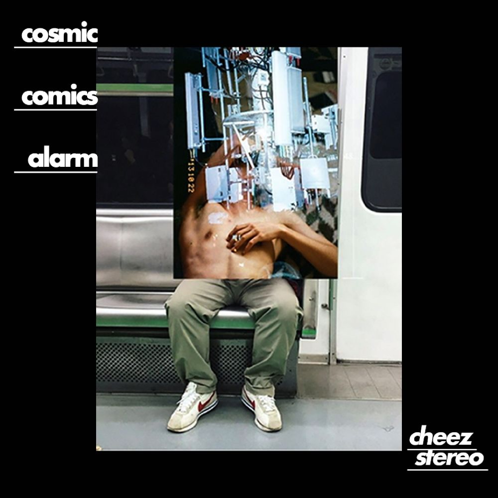 Cheezstereo – Cosmic Cosmics Alarm – Single