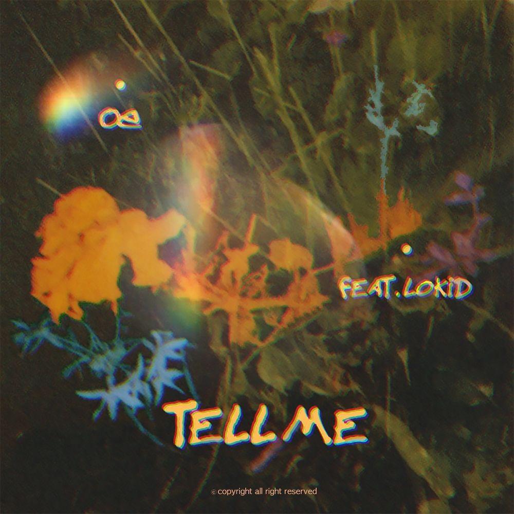 oe – Tell me (Feat. Lokid)  – Single