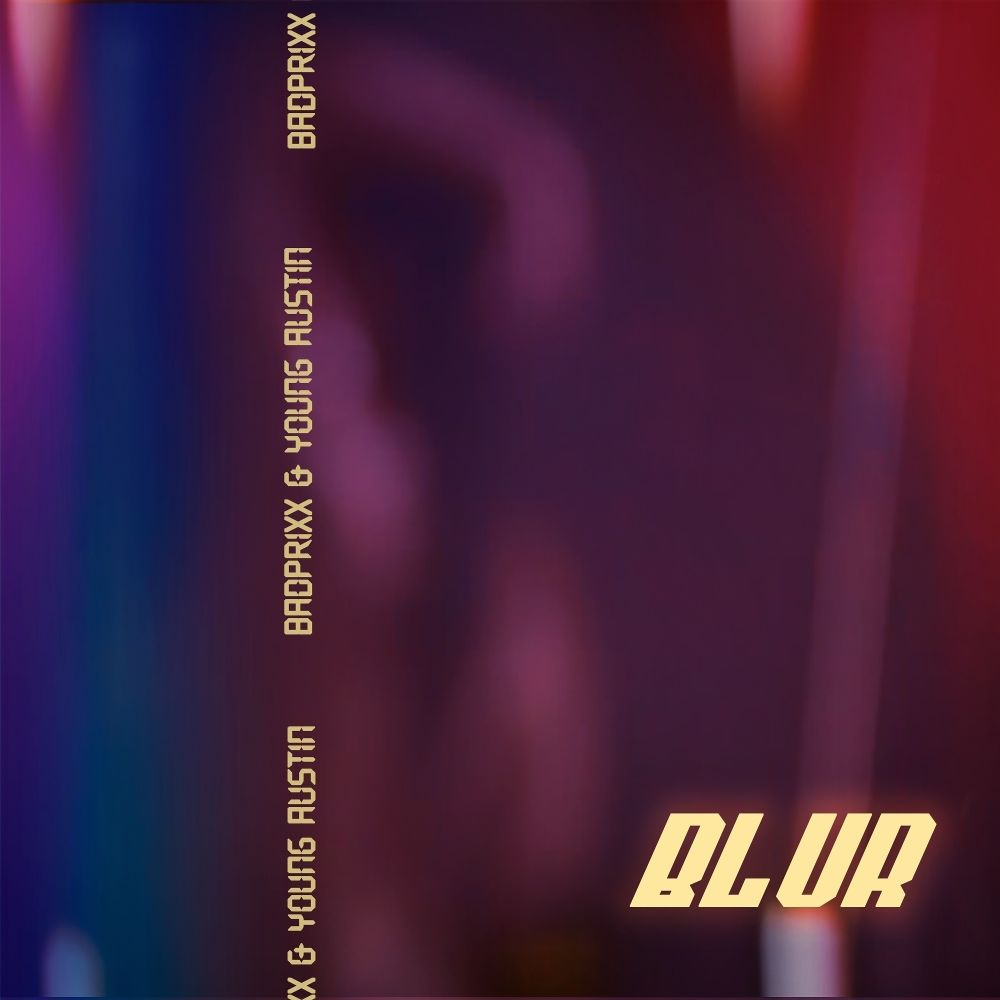 BADPRIXX, Young Austin – BLUR – Single