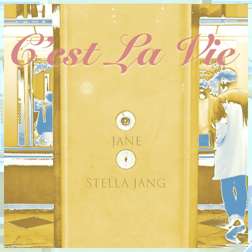 JANE – Cest La Vie (feat. Stella Jang) – Single